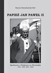 Papież Jan Paweł II. Spotkania z Polakami na Wschodzie