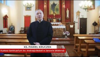 Ks. Paweł Kruczek: o Sanktuarium św. Andrzeja Boboli w Janowie Poleskim