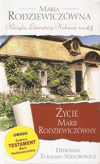 """Hieronim Tukalski-Nielubowicz, """"Życie Marii Rodziewiczówny. Od powstania styczniowego 1863 do powstania warszawskiego 1944"""""""