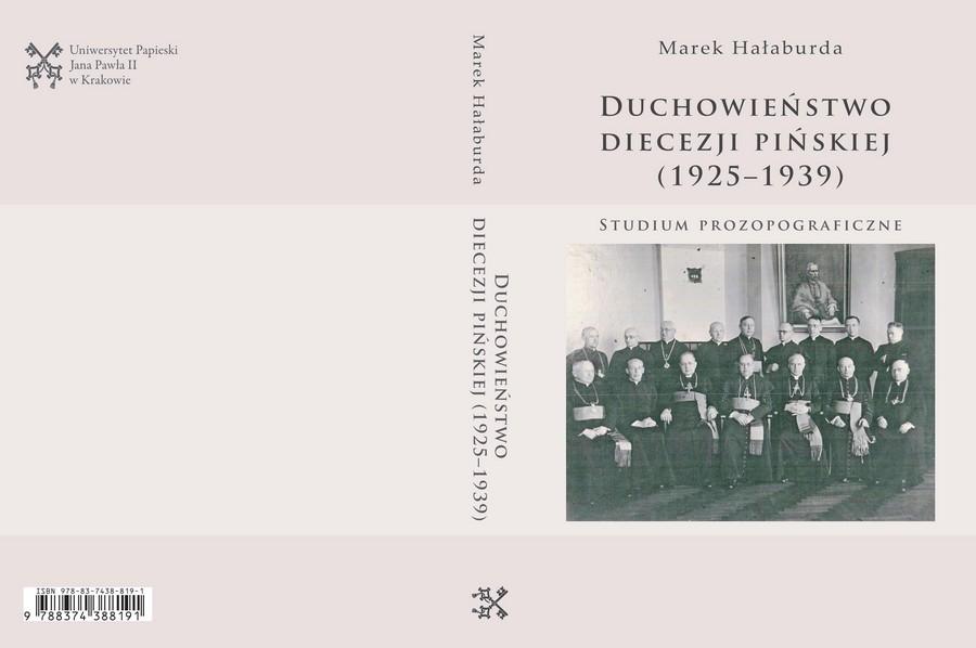 Marek Hałaburda, Duchowieństwo diecezji pińskiej (1925-1939). Studium prozopograficzne, Kraków 2019